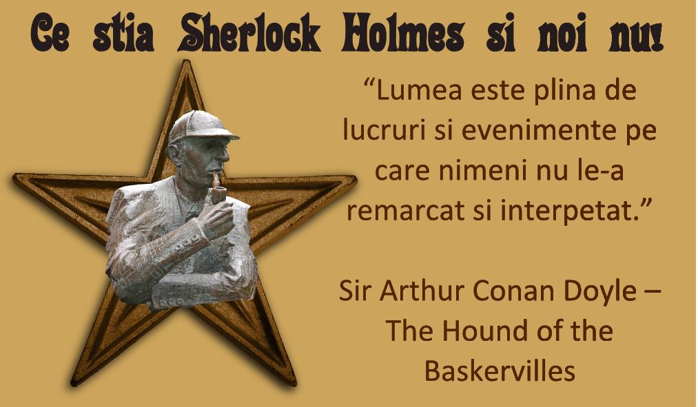 Ce stia Sherlock Holmes si noi nu!