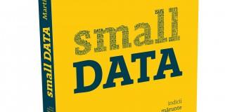 Small Data, lansare de carte în cadrul The Future of Marketing