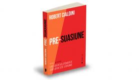 "Va prezint o carte despre lucruri care cresc puterea de convingere: ""Pre-suasiune - o metoda revolutionara de a influenta si de a convinge"""