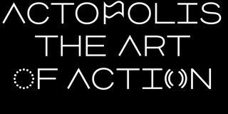 ACTOPOLIS – Arta de a acţiona, expoziţie la Arcub