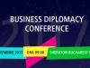 Business Diplomacy Conference 2017, Cum te poate ajuta diplomatia sa anticipezi riscurile si sa exploatezi noi oportunitati de business