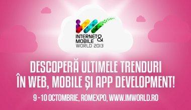 Internet&Mobile World 2013 - Care sunt ultimele tendințe în aplicațiile și soluțiile pentru business