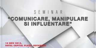 """Seminar """"Comunicare, manipulare si influentare"""", pe 14 noiembrie, la Bucuresti"""