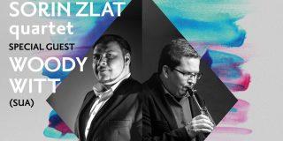 Sorin Zlat Quartet îl invită pe saxofonistul Woody Witt pe scena ARCUB