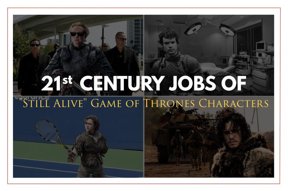 Personajele Game of Thrones, angajati tipici ai secolului 21