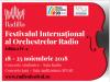 Unicul festival din lume dedicat orchestrelor radio RadiRo 2018 incepe pe 18 noiembrie 1