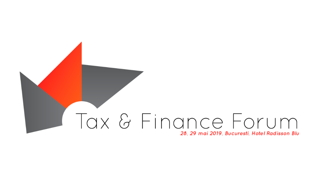 Cele mai importante noutati fiscale se discuta la Tax & Finance Forum, Bucuresti