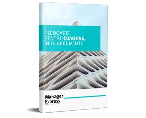 Pledoarie pentru Coaching in 15 argumente - ebook Manager Express