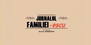 """Pe 25 octombrie 2019, va avea loc premiera filmului documentar """"Jurnalul familiei -escu"""""""