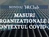 """""""Masuri organizationale in contextul COVID-19"""": 30% dintre companii au implementat somajul tehnic"""